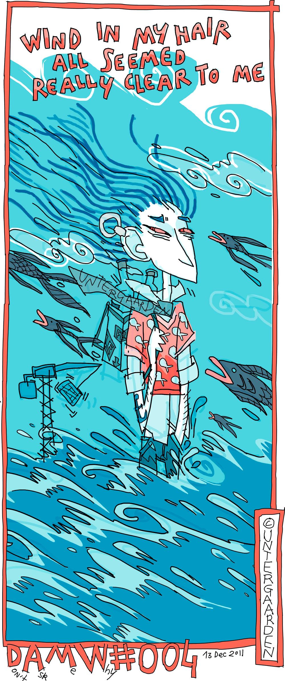 Cheveux au vent, poissons volant, doute dans le sang